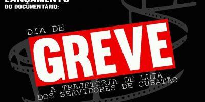 """28 de março – lançamento do documentário """"Dia de greve: a trajetória de luta dos servidores de Cubatão"""""""